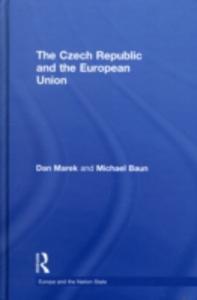 Ebook in inglese Czech Republic and the European Union Baun, Michael , Marek, Dan