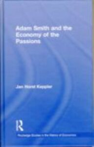 Ebook in inglese Adam Smith and the Economy of the Passions Keppler, Jan Horst