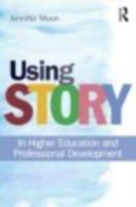 Ebook in inglese Using Story Moon, Jennifer A.