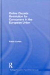 Ebook in inglese Online Dispute Resolution for Consumers in the European Union Cortes, Pablo