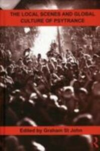 Ebook in inglese Local Scenes and Global Culture of Psytrance John, Graham St