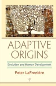 Ebook in inglese Adaptive Origins LaFreniere, Peter