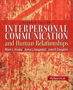Interpersonal Communication & Human Relationships - Mark L. Knapp,Anita L. Vangelisti,John P. Caughlin - cover