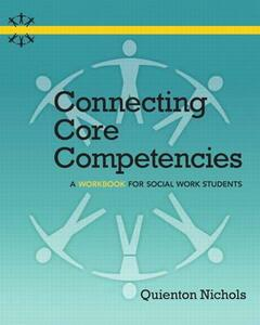 Connecting Core Competencies: A Workbook for Social Work Students - Quienton P. Nichols - cover