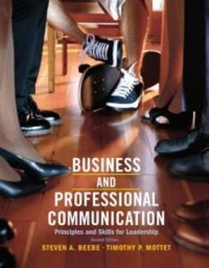 Business & Professional Communication: Principles and Skills for Leadership - Steven A. Beebe,Timothy P. Mottet - cover