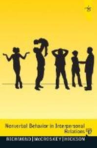 Nonverbal Behavior in Interpersonal Relations - Virginia P. Richmond,James C. McCroskey,Mark L. Hickson - cover
