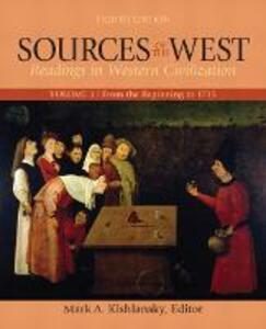 Sources of the West, Volume 1: From the Beginning to 1715 - Mark Kishlansky - cover