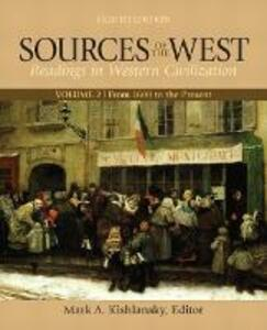 Sources of the West, Volume 2: From 1600 to the Present - Mark Kishlansky - cover