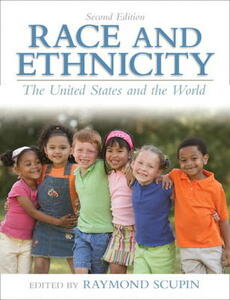 Race and Ethnicity: The United States and the World - Raymond Scupin - cover