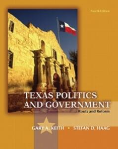 Texas Politics and Government - Gary A. Keith,Stefan D. Haag,L. Tucker Gibson - cover