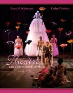 Theatre: Collaborative Acts - Ronald J. Wainscott,Kathy J. Fletcher - cover