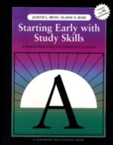 Starting Early with Study Skills: A Week By Week Guide for Elementary Students - Judith L. Irvin,Elaine D. Rose - cover