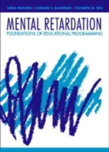 Mental Retardation: Foundations of Educational Programming - Linda Hickson,Leonard S. Blackman,Elizabeth M. Reis - cover