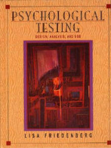 Psychological Testing: Design, Analysis, and Use - Lisa Friedenberg - cover