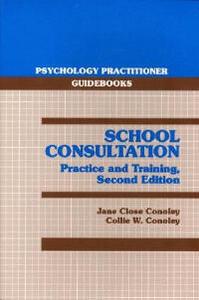 School Consultation: Practice and Training - Jane Close Conoley,Collie Wyatt Conoley - cover