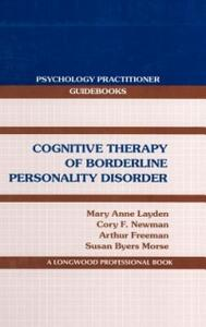 Cognitive Therapy of Borderline Personality Disorder - Mary Anne Layden,Cory F. Newman,Arthur Freeman - cover