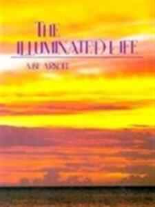 The Illuminated Life - Abe Arkoff - cover