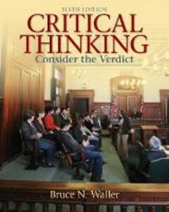 Critical Thinking: Consider the Verdict - Bruce N. Waller - cover