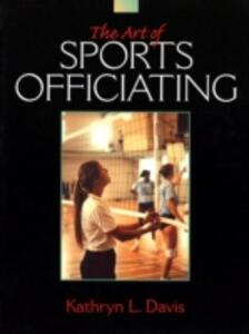 The Art of Sports Officiating - Kathryn L. Davis - cover