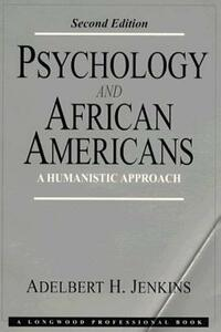 Psychology and African Americans: A Humanistic Approach - Adelbert H. Jenkins - cover