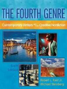 The Fourth Genre: Contemporary Writers of/on Creative Nonfiction - Robert L. Root,Michael Steinberg - cover