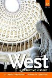 The West: A Narrative History, Volume Two: Since 1400 - A. Daniel Frankforter,William Spellman - cover