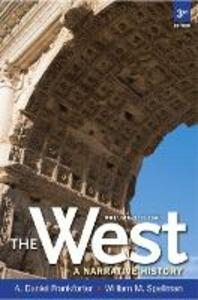 The West: A Narrative History, Volume One: To 1660 - A. Daniel Frankforter,William Spellman - cover