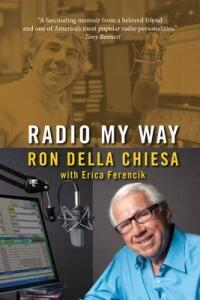 Radio My Way: Featuring Celebrity Profiles from Jazz, Opera, the American Songbook and More - Ron Della Chiesa - cover