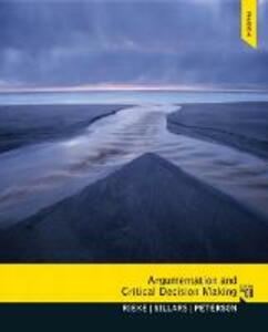 Argumentation and Critical Decision Making - Richard Rieke,Malcolm O. Sillars,Tarla Rai Peterson - cover
