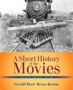 Short History of the Movies, A , Abridged Edition - Gerald Mast,Bruce F. Kawin - cover