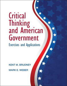Critical Thinking and American Government - Mark Weber,Kent M. Brudney - cover