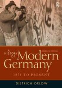 A History of Modern Germany: 1871 to Present - Dietrich Orlow - cover