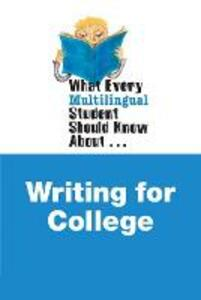 What Every Multilingual Student Should Know About Writing for College - Alan S. Kennedy,Shanti Bruce - cover