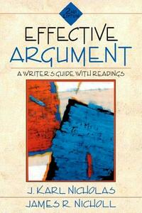 Effective Argument: A Writer's Guide with Readings - J. Karl Nicholas,James R. Nicholl - cover