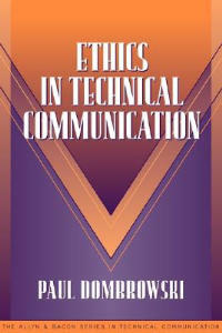 Ethics in Technical Communication (Part of the Allyn & Bacon Series in Technical Communication) - Paul M. Dombrowski,Sam Dragga - cover