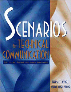 Scenarios for Technical Communication: Critical Thinking and Writing - Teresa C. Kynell,Wendy Krieg Stone - cover