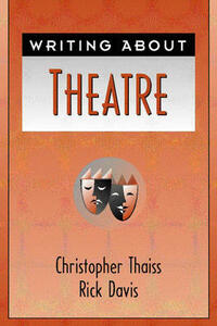 Writing About Theater - Christopher Thaiss,Rick Davis - cover
