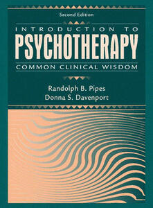 Introduction to Psychotherapy: Common Clinical Wisdom - Randolph B. Pipes,Donna S. Davenport - cover