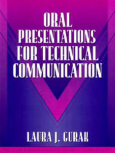 Oral Presentations for Technical Communication: (Part of the Allyn & Bacon Series in Technical Communication) - Laura J. Gurak,Sam Dragga - cover