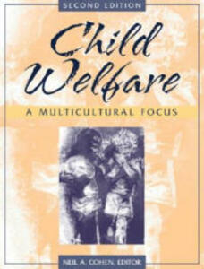 Child Welfare: A Multicultural Focus - Neil A. Cohen - cover