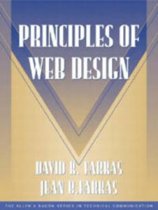 Principles of Web Design (Part of the Allyn & Bacon Series in Technical Communication) - David K. Farkas,Jean B. Farkas,Sam Dragga - cover