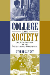 College and Society: An Introduction to the Sociological Imagination - Stephen Sweet - cover