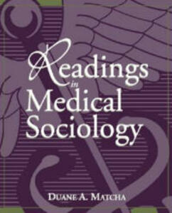 Readings in Medical Sociology - Duane A. Matcha,Duane A. Matcha - cover