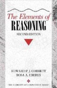 The Elements of Reasoning - Edward P. J. Corbett,Rosa A. Eberly - cover