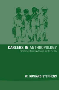 Careers in Anthropology - W. Richard Stephens - cover