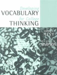 Developing Vocabulary for College Thinking - Sherrie L. Nist-Olejnik,Michele L. Simpson - cover
