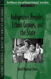 Indigenous Peoples, Ethnic Groups, and the State - David Maybury-Lewis - cover
