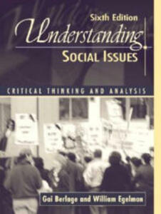 Understanding Social Issues: Critical Analysis and Thinking - Gai I Berlage,William Egelman - cover