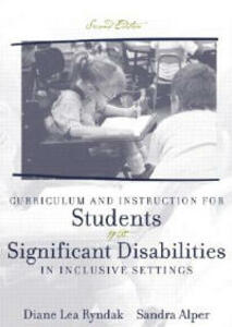 Curriculum and Instruction for Students with Significant Disabilities in Inclusive Settings - Diane Lea Ryndak,Sandra K. Alper - cover