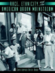 Race, Ethnicity, and the American Urban Mainstream - Christopher Bates Doob - cover
